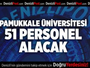 PAMUKKALE ÜNİVERSİTESİ 51 PERSONEL ALACAK