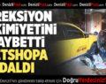 Direksiyon Hakimiyetini Kaybetti Petshopa Daldı