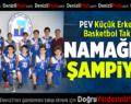 PEV Küçük Erkekler Basketbol Takımı Namağlup Şampiyon