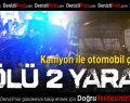 Pınarkent'te Feci Kaza: 1 Ölü 2 Yaralı