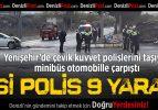 Yenişehir'de Kaza: 7'si Polis 9 Yaralı