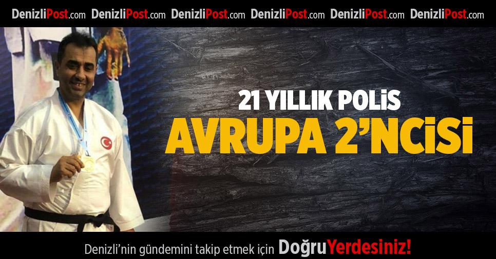 21 YILLIK POLİS, AVRUPA 2'NCİSİ OLDU