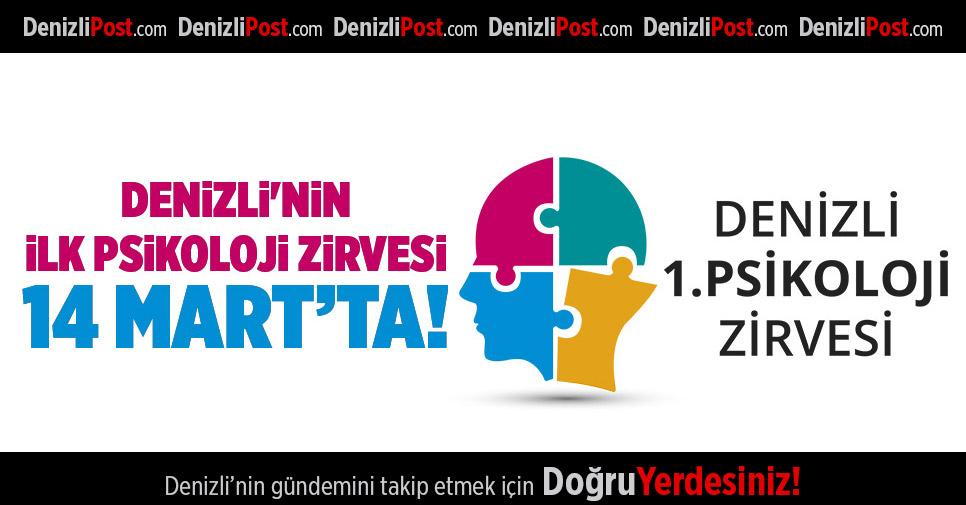 DENİZLİ'NİN İLK PSİKOLOJİ ZİRVESİ 14 MART'TA!