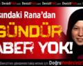 15 Yaşındaki Rana'dan 3 Gündür Haber Yok!