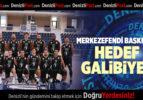 MERKEZEFENDİ BASKET'TE HEDEF GALİBİYET