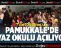 Pamukkale'de Yaz Okulu Açılıyor