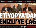 Etiyopya'dan Denizli'ye yatırım çağrısı