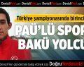 PAÜ'lü Sporcu Bakü Yolcusu