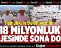 Pamukkale Belediyesi'nin 18 Milyonluk Projesinde Sona Doğru