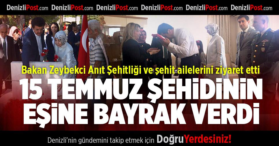 Bakan Zeybekci 15 Temmuz Şehidinin Eşine Bayrak Verdi
