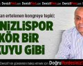 Denizlispor'un Ertelenen Kongresine İlk Tepkiler