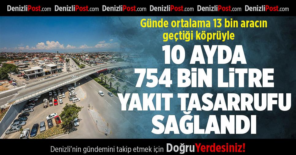 Günde 13 bin aracın geçtiği köprüyle 10 ayda 754 bin litre yakıt tasarruf sağlandı