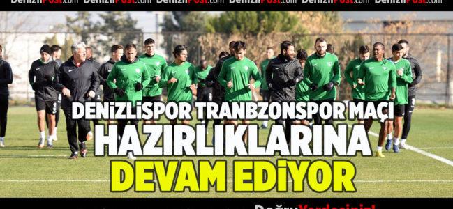 Denizlispor Trabzonspor Maçı Hazırlıklarına Devam Ediyor