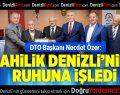 DTO Başkanı Özer'den Ahilik Açıklaması