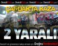 Çardak'ta kaza: 2 yaralı