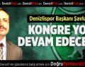 Denizlispor Başkanı Şavluk'tan Kongre Açıklaması