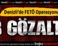 Denizli'de FETÖ/PDY Operasyonu: 8 Gözaltı