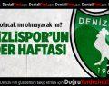 Denizlispor'un kader haftası