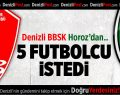 Denizli BBSK, Denizlispor'dan 5 futbolcu istedi