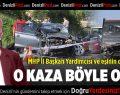 MHP'li Başkan Yardımcısı ve Eşi Kazada Öldü