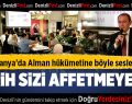 AK Parti'li Tin Almanya'da Alman Hükümetine Seslendi