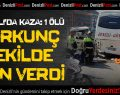 Bakırlı'da kaza: 1 ölü
