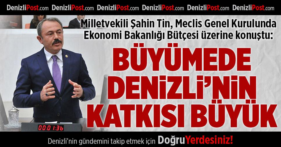 Milletvekili Şahin Tin, Meclis'te Ekonomi Bakanlığı Bütçesi Üzerine konuştu