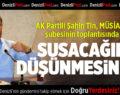 AK Partili Şahin Tin MÜSİAD Denizli İstişare Toplantısına Katıldı