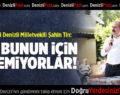 AK Parti'li Şahin Tin: Bizi Bunun İçin İstemiyorlar