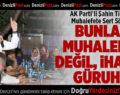 AK Parti Denizli Milletvekili Şahin Tin'den Muhalefete Sert Sözler