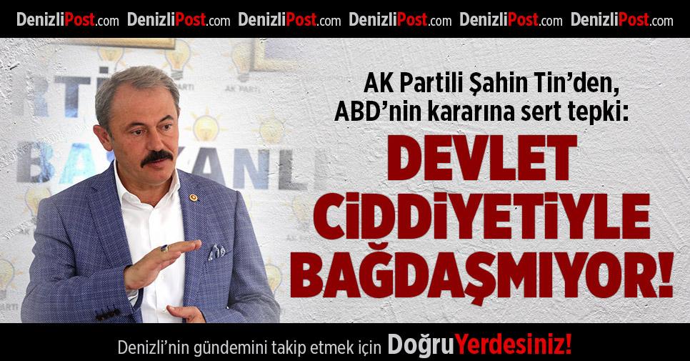 AK Partili Şahin Tin'den, ABD'nin yaptırım kararına sert tepki