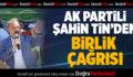 AK Partili Şahin Tin'den birlik çağrısı