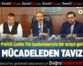 AK Partili Şahin Tin İşadamlarıyla Bir Araya Geldi