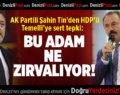 """AK Partili Şahin Tin'den, Temelli'nin """"Kürdistan"""" çıkışına sert tepki"""