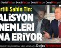 AK Partili Tin: Koalisyon Dönemleri Sona Eriyor