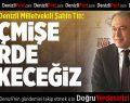 AK Partili Tin: Geçmişe Perde Çekeceğiz