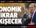 Şahin Tin: Ekonomik İstikrar Pekişecek