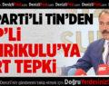 AK Partili Tin'den CHP'li Tanrıkulu'ya Sert Tepki