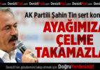 AK Partili Şahin Tin gündemi değerlendirdi