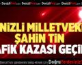 AK Parti Milletvekili Şahin Tin ve İl Başkanı Necip Filiz Trafik Kazası Geçirdi