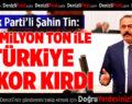 Ak Parti'li Şahin Tin: Türkiye Rekor Kırdı