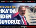 AK Partili Şahin Tin Afrika İzlenimlerini Anlattı