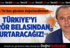 Şahin Tin: Türkiye'yi Terör Belasından Kurtaracağız!