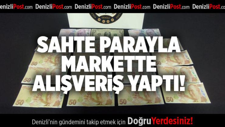 SAHTE PARAYLA MARKETTE ALIŞVERİŞ YAPTI