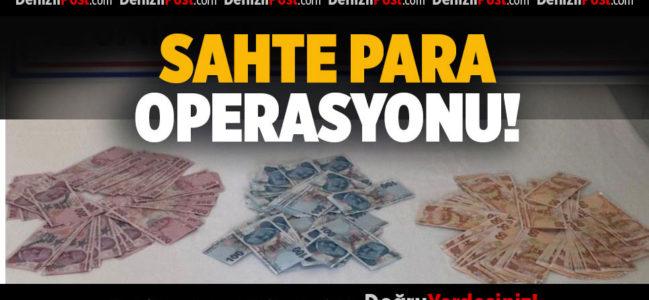 Denizli'de 'sahte para' operasyonu