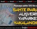 Denizli'de piyasaya sahte para süren 2 kişiye gözaltı
