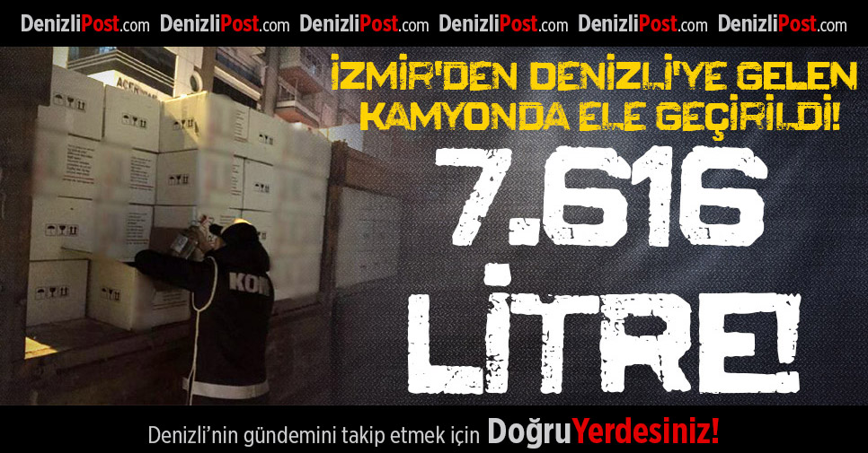 İzmir'den Denizli'ye Gelen Kamyonda Ele Geçirildi!