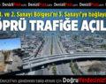 1. ve 2. Sanayi'yi 3. Sanayi'ye Bağlayan Köprü Açıldı