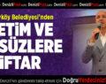 """Sarayköy Belediyesi'nden """"Dünya Yetimler Günü"""" iftarı"""