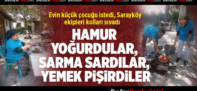 Evin Küçük Çocuğu İstedi, Sarayköy Belediyesi Ekipleri Kolları Sıvadı